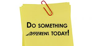 Do something different today